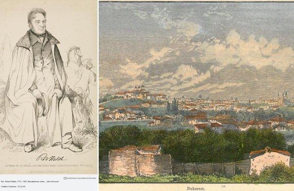 Stânga: Robert Walsh; National Galleries of Scotland | Dreapta: București, gravură; Teleenciclopedia.ro