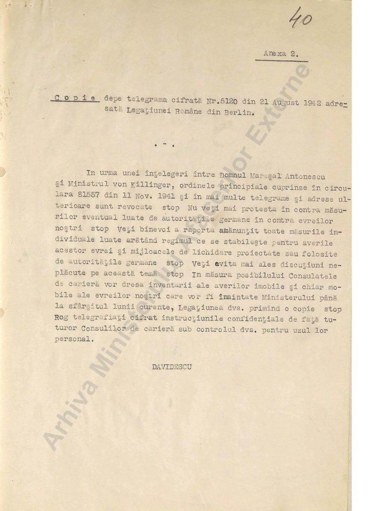 Misiunile diplomatice și oficiile consulare ale României erau informate la 21 august 1942 că în urma unei înțelegeri secrete luate de Ion Antonescu și Manfred von Killinger, trimisul german la București, se hotărâse exterminarea evreilor români din teritoriile ocupate sau controlate de naziști. Diplomații români erau instruiți să nu îi mai protejeze pe cetățenii români de origine evreiască și să nu mai protesteze față de măsurile luate de autoritățile germane (AMAE)