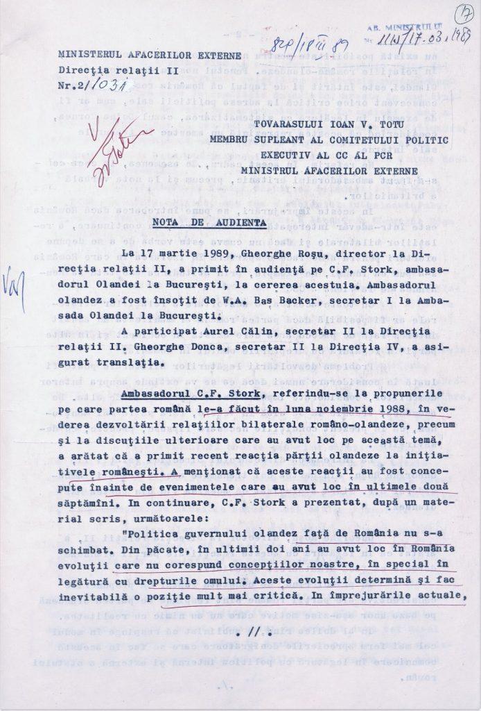 17 martie 1989 – Notă de audiență de la convocarea de urgență a lui Coen Stork la MAE român, din care rezultă răcirea accentuată a relațiilor României cu Țările de Jos, datorată acțiunilor pentru respectarea drepturilor omului, percepute ca o amenințare directă de regimul Ceaușescu (AMAE).